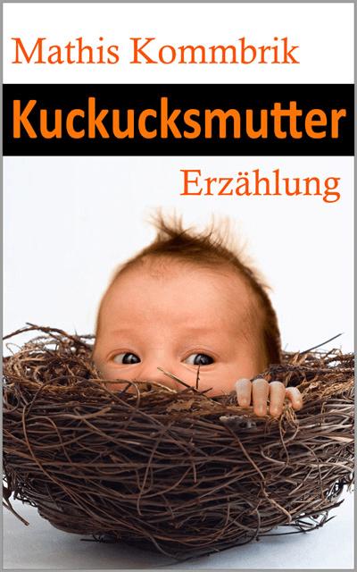 Cover Kuckucksmutter (c) © frannyanne, 123rf.com © arzt, photocase.de