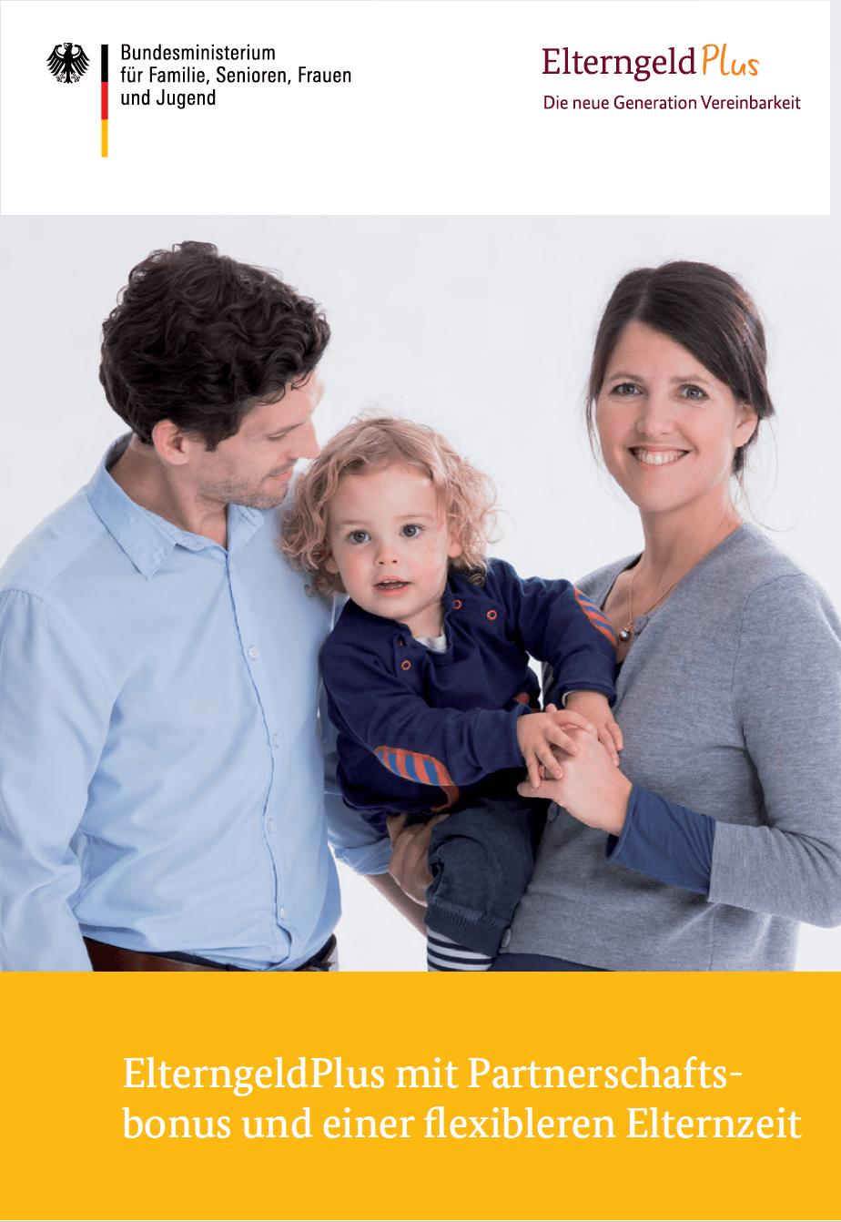 Deckblatt Broschüre ElterngeldPlus mit Partnerschaftsbonus und einer flexibleren Elternzeit (c) elterngeld-plus.de